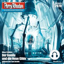 "Perry Rhodan 2970: Der Gondu und die Neue Gilde: Perry Rhodan-Zyklus ""Genesis"""