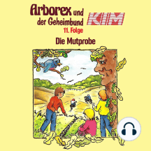 Arborex und der Geheimbund KIM, Folge 11: Die Mutprobe
