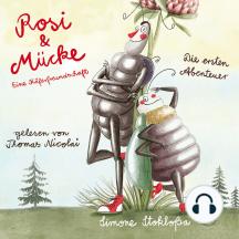 Rosi & Mücke - Eine Käferfreundschaft: Die ersten Abenteuer