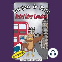 Nebel über London (Eugen & Ede - Ihr sechster Fall): Ein musikalisches Kinder-Hörspiel