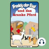 Freddy und das kranke Pferd (Freddy der Esel 30)