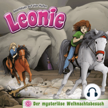 Der mysteriöse Weihnachtsbesuch (Leonie - Abenteuer auf vier Hufen 17): Kinder-Hörspiel