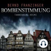 Bombenstimmung - Tannenberg-Krimi