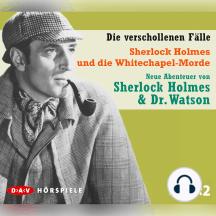 Sherlock Holmes - Die verschollenen Fälle, Sherlock Holmes und die Whitechapel-Morde