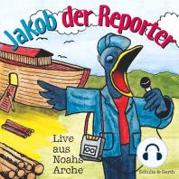 Jakob der Reporter - Live aus Noahs Arche