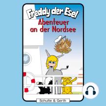 Abenteuer an der Nordsee (Freddy der Esel 39): Ein musikalisches Hörspiel