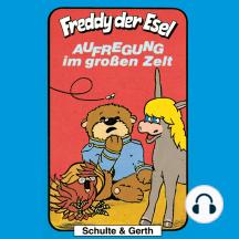 Aufregung im großen Zelt (Freddy der Esel 7): Ein musikalisches Hörspiel
