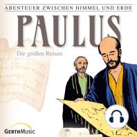 Paulus - Die großen Reisen (Abenteuer zwischen Himmel und Erde 29)