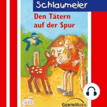 Den Tätern auf der Spur (Schlaumeier 5): Kinderhörspiel
