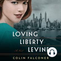 Loving Liberty Levine: A Novel