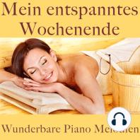 Wunderbare Piano Melodien