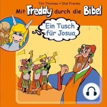 Ein Tusch für Josua (Mit Freddy durch die Bibel 5): Ein musikalisches Hörspiel
