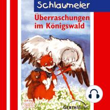 Überraschungen im Königswald (Schlaumeier 3): Kinderhörspiel