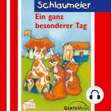 Ein ganz besonderer Tag ( Schlaumeier 6): Kinderhörspiel