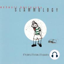 Slämmology - it's pure, it's raw, it's poetry