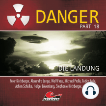 Danger, Part 18: Die Landung