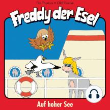 Auf hoher See (Freddy der Esel 10): Ein musikalisches Hörspiel