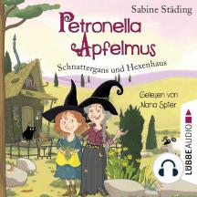 Schnattergans und Hexenhaus - Petronella Apfelmus, Band 6