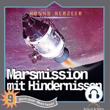 Marsmission mit Hindernissen (Weltraum-Abenteuer 9): Kinder-Hörspiel