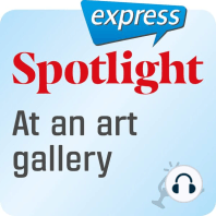 Spotlight express – Ausgehen – In einer Kunstgalerie