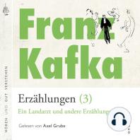 Franz Kafka - Erzählungen (3), Ein Landarzt und andere Erzählungen