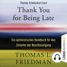 Thank You for Being Late - Ein optimistisches Handbuch für das Zeitalter der Beschleunigung