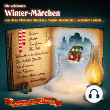 Zauberwelt der Märchen: Die schönsten Winter-Märchen
