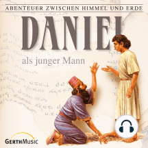 Daniel als junger Mann (Abenteuer zwischen Himmel und Erde 18): Hörspiel