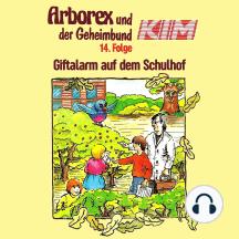 Arborex und der Geheimbund KIM, Folge 14: Giftalarm auf dem Schulhof