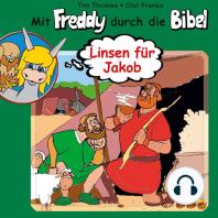 Linsen für Jakob (Mit Freddy durch die Bibel 9)