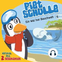Ein Wal hat Bauchweh (Piet Scholle 4): Hörspiel mit 2 Geschichten
