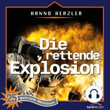 Die rettende Explosion (Weltraum-Abenteuer 25): Kinder-Hörspiel