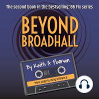 Beyond Broadhall