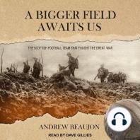 A Bigger Field Awaits Us