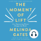 Audiobook, The Moment of Lift: How Empowering Women Changes the World - Listen to audiobook for free with a free trial.