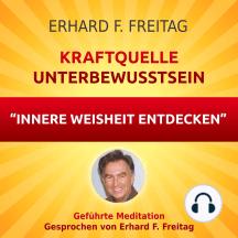 Kraftquelle Unterbewusstsein - Innere Weisheit entdecken: Geführte Meditation