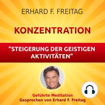 Konzentration - Steigerung der geistigen Aktivitäten: Geführte Meditation