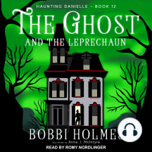 The Ghost and the Leprechaun: Haunting Danielle, Book 12