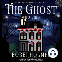 The Ghost Who Lied: Haunting Danielle, Book 13