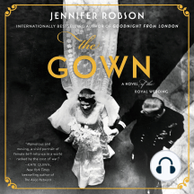 The Gown: A Novel of the Royal Wedding