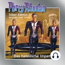 """Perry Rhodan Silber Edition 57: Das heimliche Imperium: 3. Band des Zyklus """"Der Schwarm"""""""