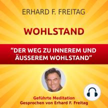 Wohlstand - Der Weg zu innerem und äußerem Wohlstand: Geführte Meditation
