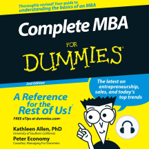 Complete MBA For Dummies: The Latest on Entrepreneurship, Sales, and Today's Top Trends [2nd Edition]