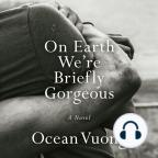 Hörbuch, On Earth We're Briefly Gorgeous: A Novel - Hörbuch mit kostenloser Testversion anhören.