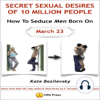 How To Seduce Men Born On March 23 Or Secret Sexual Desires of 10 Million People