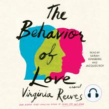 The Behavior of Love: A Novel