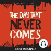 The Day That Never Comes: The Dublin Trilogy Book 2