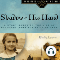 Shadow of His Hand: A Story Based on Holocaust Survivor Anita Dittman