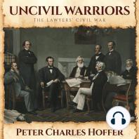Uncivil Warriors: The Lawyers' Civil War