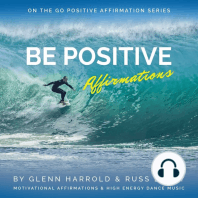 Be Positive Affirmations: Motivational Affirmations & High Energy Dance Music